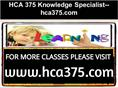 HCA 375 Knowledge Specialist--hca375.com