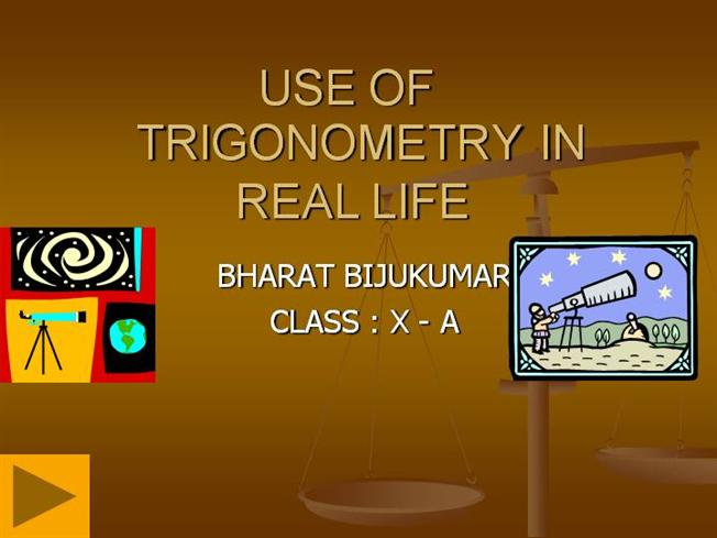 TRIGONOMETRY in REAL LIFE |authorSTREAM