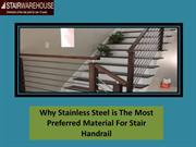Why Stainless Steel is The Most Preferred Material For Stair Handrail