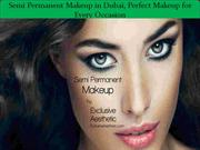 Semi Permanent Makeup in Dubai, Perfect Makeup for Every Occasion