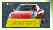 What are the Reasons Behind the Popularity of Porsche Cars