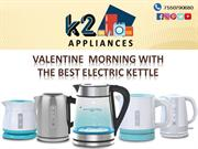 Valentine  Morning with The Best Electric Kettle
