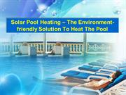 Solar Pool Heating  The Environmentfriendly Solution To Heat The Pool