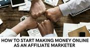 How To Start Making Money Online As An Affiliate Marketer