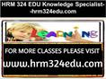 HRM 324 EDU Knowledge Specialist--hrm324edu.com