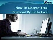 How To Recover Excel Password By Stella Excel pdf