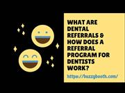 What are Dental Referrals and How Does a Referral Program for Dentists