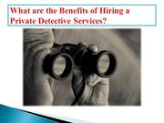 What are the Benefits of Hiring a Private Detective Services