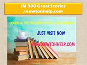IM 300 Great Stories /newtonhelp.com