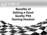 Benefits of Getting a Good Quality PS4 Gaming Headset