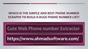Which Is Best Phone Number Scraper To Build A Huge Phone Number List