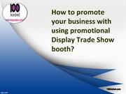 Trade Show Booth use as Promotional Display