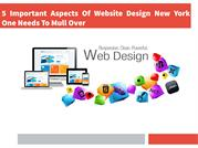 5 Important Aspects Of Website Design New York One Needs To Mull Over