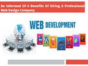 Be Informed Of 6 Benefits Of Hiring A Professional Web Design Company