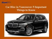 Car Hire in Vancouver Five Important Things to Know