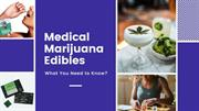 Medical Marijuana Edibles - What you Need to Know