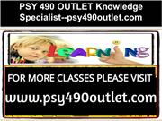 PSY 490 OUTLET Knowledge Specialist--psy490outlet.com