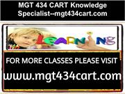 MGT 434 CART Knowledge Specialist--mgt434cart.com