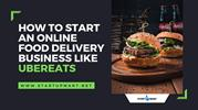 how to start an online food delivery business like ubereats