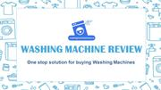 Washing Machine Review- One stop solution for buying Washing machine
