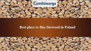 Best place to Buy firewood in Poland