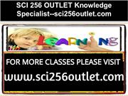 SCI 256 OUTLET Knowledge Specialist--sci256outlet.com
