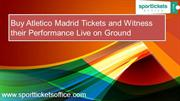 Buy Atletico Madrid Tickets and Witness their Performance Live on Grou