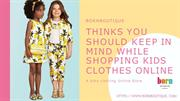 Things You Should keep in Mind while shopping Kids Clothing Online