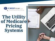 The Utility of Medicare Pricing Systems
