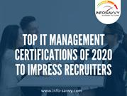 Top IT Management Certifications of 2020 to Impress Recruiters-infosav