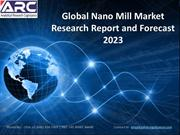 Global Nano Mill Market Research Report and Forecast 2023