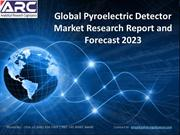 Global Pyroelectric Detector Market Research Report and Forecast 2023