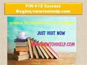 FIN 415 Success Begins /newtonhelp.com