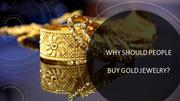 Why Should People Buy Gold Jewelry