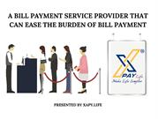A bill payment service provider that can ease the burden of Bill payme