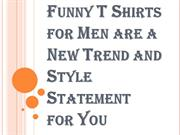 Change your Fashion Statement with Funny T Shirts