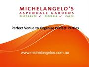 Michelangelos - Perfect Venue to Organise Perfect Parties
