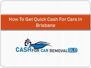 How To Get Quick Cash For Cars In Brisbane
