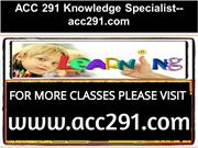 ACC 291 Knowledge Specialist--acc291.com