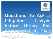 Questions To Ask a Litigation Lawyer before Hiring For Commercial & Ci