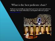 What is the best pedicure chair