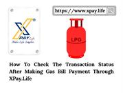 How To Check The Transaction Status After Making Gas Bill Payment Thro