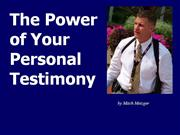 The Power of Testimony by Metzger