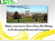 Make your move Stress Free By Hiring A Professional Removal Company