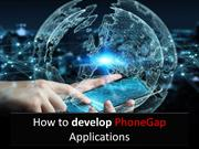 How to Develop PhoneGap Moblie    Applications