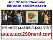 ACC 290 NERD Wonderful Education--acc290nerd.com