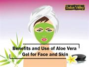 Benefits and Use of Aloe Vera Gel for Face and Skin
