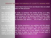 Breaking Through the Paranoia of Cigarette Smoking Weed