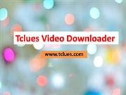 Best free Youtube & other video downloader - Tclues