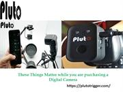 These Things Matter while you are purchasing a Digital Camera